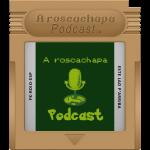 A roscachapa podcast